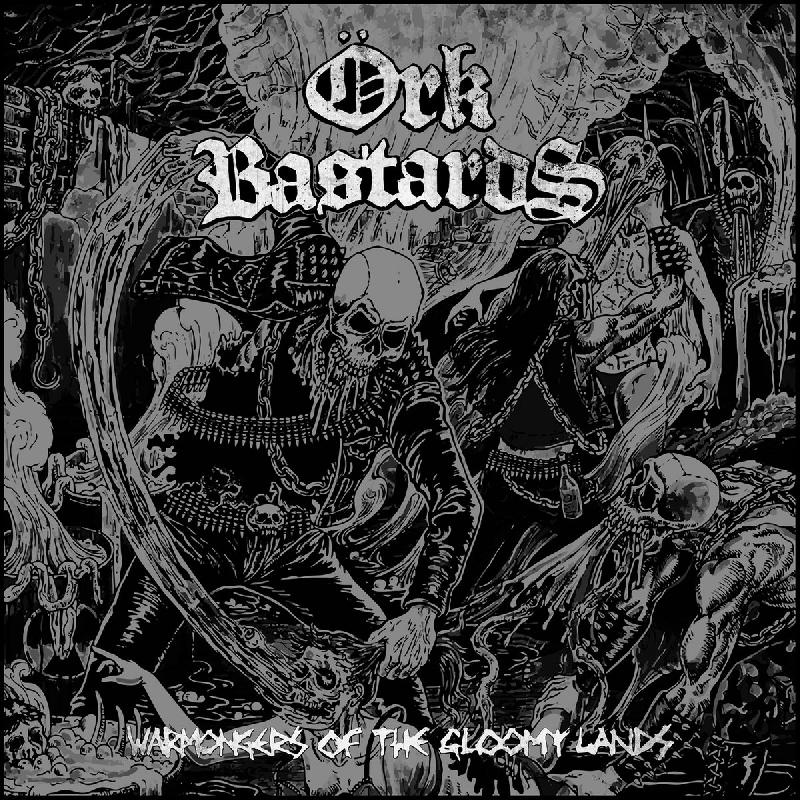 Örk Bastards Warmongers Of The Gloomy Lands